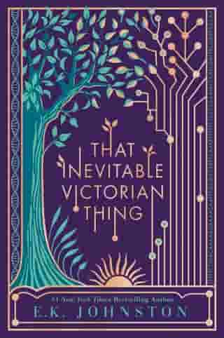 That Inevitable Victorian Thing by E.K. Johnston
