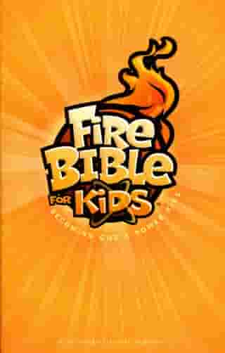 Fire Bible For Kids: Becoming God's Power Kids