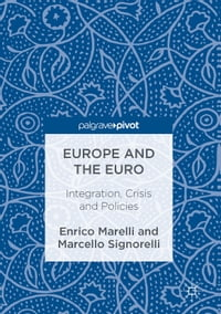 Europe and the Euro: Integration, Crisis and Policies