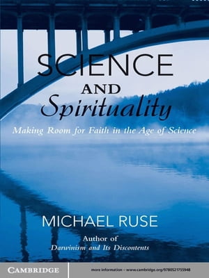 Science and Spirituality Making Room for Faith in the Age of Science