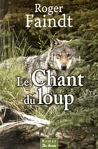 Le Chant du loup by Roger Faindt