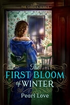 The First Bloom of Winter by Pearl Love