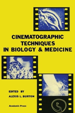 Book Clematographic Techniques in biology and medicine by Burton, Alexis