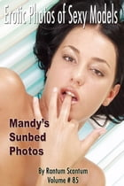 Erotic Photos of Sexy Models #085, Mandy Flynne Sunbed Photos by Rantum Scantum