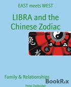 LIBRA and the Chinese Zodiac: EAST meets WEST by Peter Delbridgr