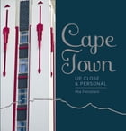 Cape Town: Up Close and Personal by Mia Feinstein