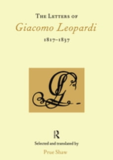 The Letters of Giacomo Leopardi 1817-1837