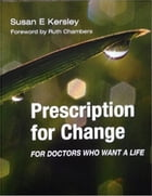 Prescription for Change by Susan Kersley