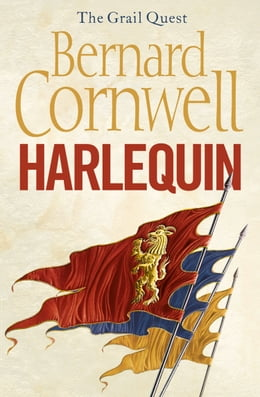 Book Harlequin (The Grail Quest, Book 1) by Bernard Cornwell
