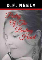 Poetry of the Beating Heart by D F Neely