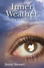 Inner Weather: Learning From Depression by Jenny Stewart