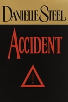 Accident: A Novel by Danielle Steel