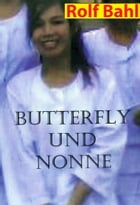 Butterfly und Nonne by Rolf Bahl