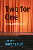Two for One: Two Solo Performances by Joseph Roccasalvo