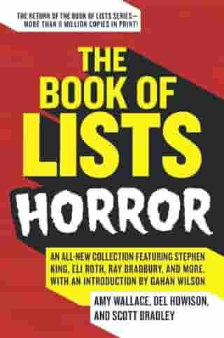 The Book of Lists: Horror: An All-New Collection Featuring Stephen King, Eli Roth, Ray Bradbury, and More, with an Introduction by Gahan Wilson by Amy Wallace