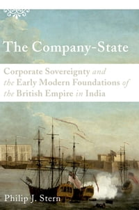 The Company-State: Corporate Sovereignty and the Early Modern Foundations of the British Empire in…