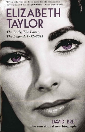 Elizabeth Taylor The Lady,  The Lover,  The Legend - 1932-2011