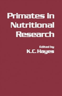 Book Primates in Nutritional Research by Hayes, K