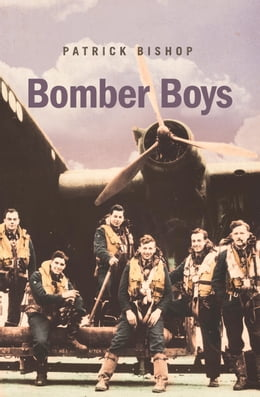 Book Bomber Boys: Fighting Back 1940–1945 by Patrick Bishop