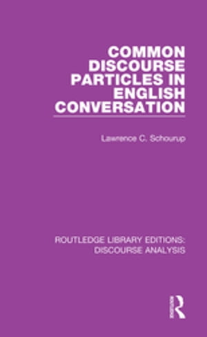Common Discourse Particles in English Conversation