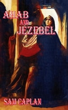 Ahab & Jezebel by Sam Caplan