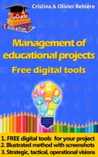 Management of educational projects: Free digital tools to perform and communicate! by Olivier Rebiere