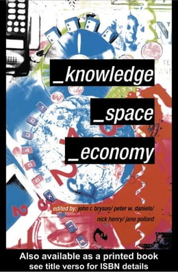 Book Knowledge, Space, Economy by Bryson, John