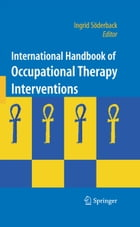 International Handbook of Occupational Therapy Interventions by Ingrid Söderback
