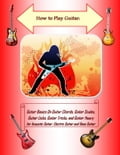 How to Play Guitar: Guitar Basics On Guitar Chords, Guitar Scales, Guitar Licks, Guitar Tricks, and Guitar Theory for Acoustic Guitar, Electric Guitar and Bass Guitar f082277b-a45d-4ddc-996c-5a5676684599