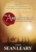 The Arimathean by Sean Leary