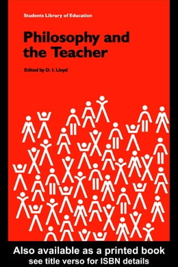 Book Philosophy and the Teacher by Lloyd, D. I.