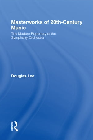 Masterworks of 20th-Century Music The Modern Repertory of the Symphony Orchestra