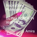Being Black In America by Amira