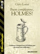 Buon compleanno, Holmes! by Gary Lovisi