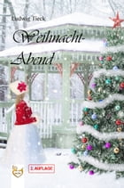 Weihnacht-Abend by Ludwig Tieck
