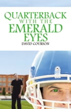 Quarterback with the Emerald Eyes by David Courson