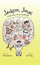 Jackson Jones, Book 1: The Tale of a Boy, an Elf, and a Very Stinky Fish by Jennifer L. Kelly