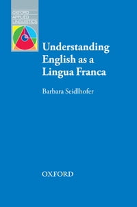 Understanding English as a Lingua Franca - Oxford Applied Linguistics