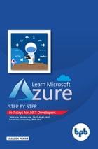 Learn Microsoft Azure Step by Step in 7 days for .NET Developers by Saillesh Pawar
