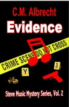 Evidence: Steve Music Mystery Series-Vol. 2 by C.M. Albrecht