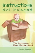 Instructions Not Included 8774f73b-c38a-453c-bee0-85d1f49a8b27