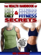 The Health Handbook of Diet & Fitness Secrets by Ben Greenfield