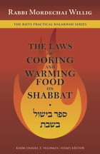 The Laws of Cooking and Warming Food on Shabbat by Willig, Mordechai