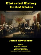 The Illustrated History of United States by Julian Hawthorne