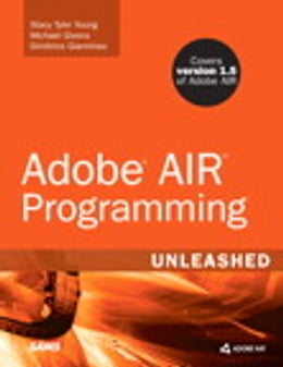 Book Adobe AIR Programming Unleashed by Michael Tyler Givens