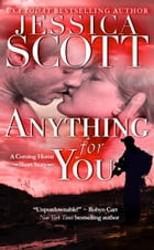 Anything for You: A Coming Home Short Story by Jessica Scott