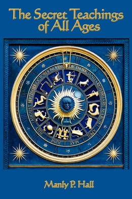 Book The Secret Teachings of All Ages by Manly P. Hall