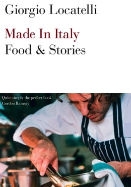 Book Made in Italy: Food and Stories by Giorgio Locatelli