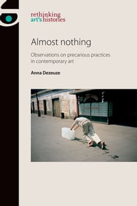 Almost Nothing: Observations on precarious practices in contemporary art