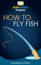 How to Fly Fish by HowExpert
